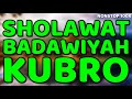 sholawat badawiyah kubro (nuroniyah / qobdloh)  - nonstop 100x