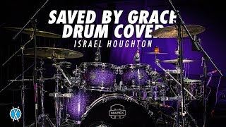 Saved By Grace Drum Cover // Israel Houghton // Daniel Bernard