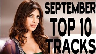 TOP 10 BOLLYWOOD SONGS  SEPTEMBER  1st WEEK