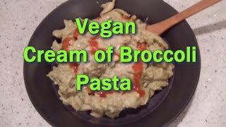Vegan Cream Of Broccoli Pasta