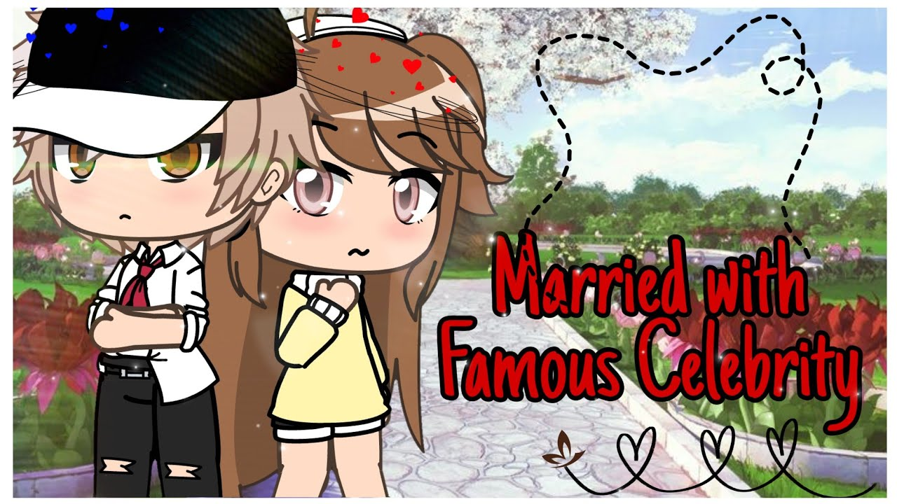 Married with Famous Celebrity | Gacha Life Mini Movie