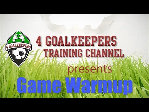 Pre Game Warm Up ● 4GK