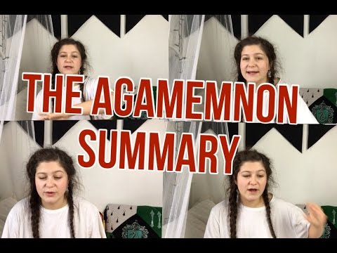 THE AGAMEMNON SUMMARY (Laura loves classics)