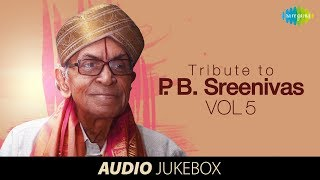 A tribute to PB Sreenivos (Vol 5) - Jukebox (Full Songs)