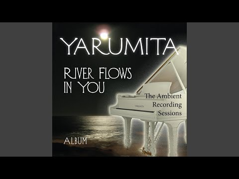 River Flows In You Part V Ambient Version