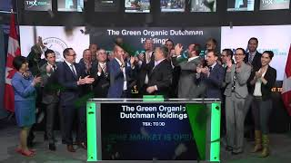The Green Organic Dutchman Holdings Ltd. Opens Toronto Stock Exchange, May 2, 2018