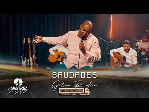 Gerson Rufino – Saudades