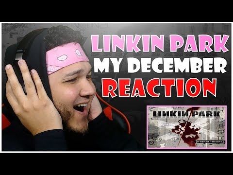 🎤 HipHop Fan Reacts To Linkin Park  My December 🎸