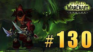 Прохождение World of Warcraft: Legion (WoW) - Разбойник - Дитя Света и Тьмы #130