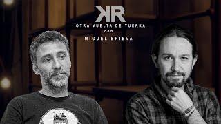 Otra Vuelta de Tuerka - Pablo Iglesias con Miguel Brieva