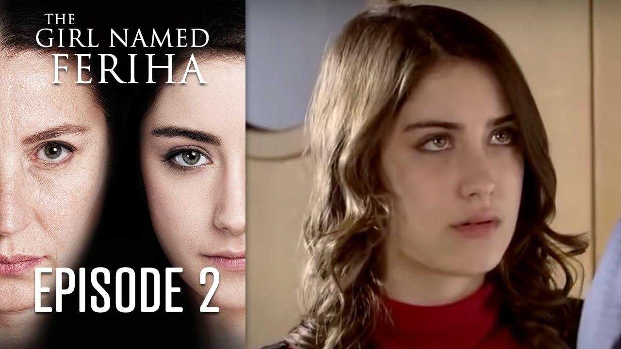 The Girl Named Feriha - Episode 2