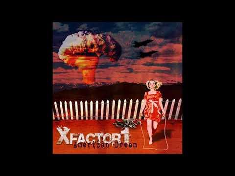 XFactor1 - American Dream (2007) FULL ALBUM