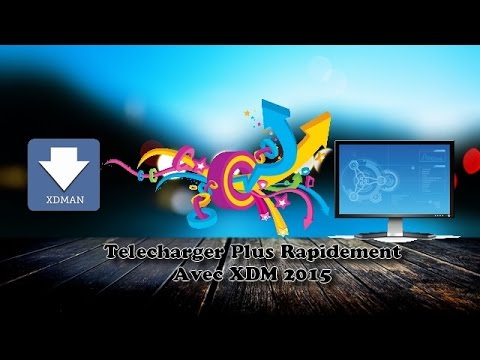 [Tuto] The Program The Fastest And The Best To Download Your Data XDM 2015