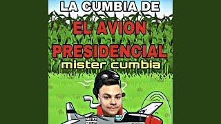 La Cumbia Del Avion Presidencial