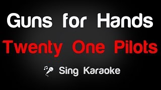 Twenty One Pilots - Guns for Hands Karaoke Lyrics