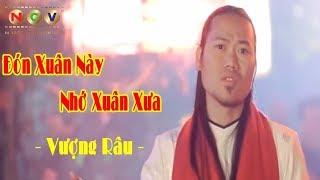 Đón Xuân Này Nhớ Xuân Xưa | Vượng Râu | Official MV