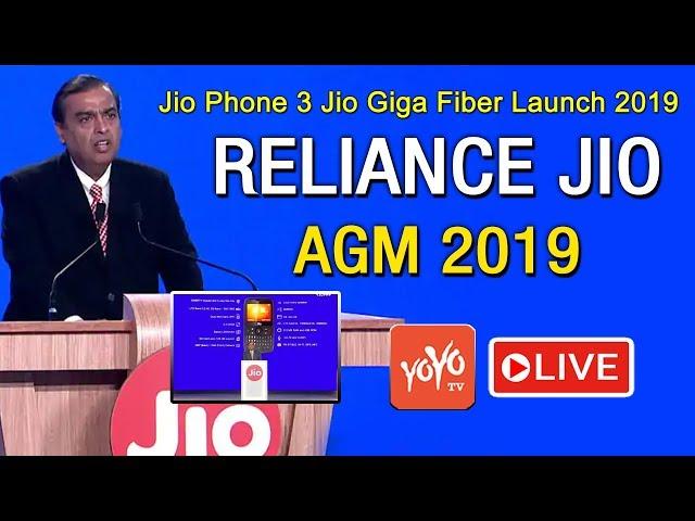 Reliance JIO AGM 2019 LIVE   Mukesh Ambani LIVE   Jio Phone 3 Jio Giga Fiber Launch 2019   YOYO TV
