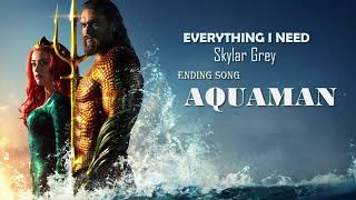 AQUAMAN - Everything I Need ( Skylar Grey ) - Aquaman Soundtrack