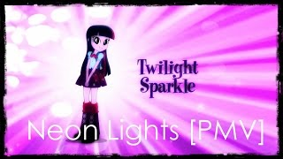 Twilight Sparkle -Neon Lights [PMV]