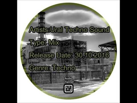 Ural Techno Sound – Mix 1 Specially for the Audio Channel