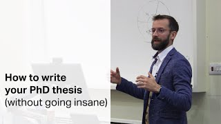 How to write your PhD thesis (without going insane)