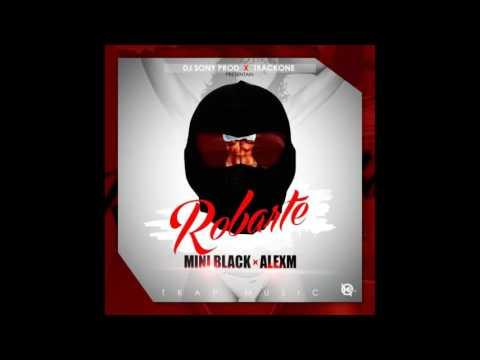 MINI BLACK X ALEXM (ROBARTE) PROD. DJ SONY X TRACK ONE  2017