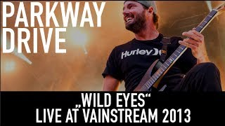 Parkway Drive   Wild Eyes   Official Livevideo   Vainstream 2013