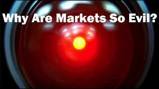 What Makes the Market Evil?