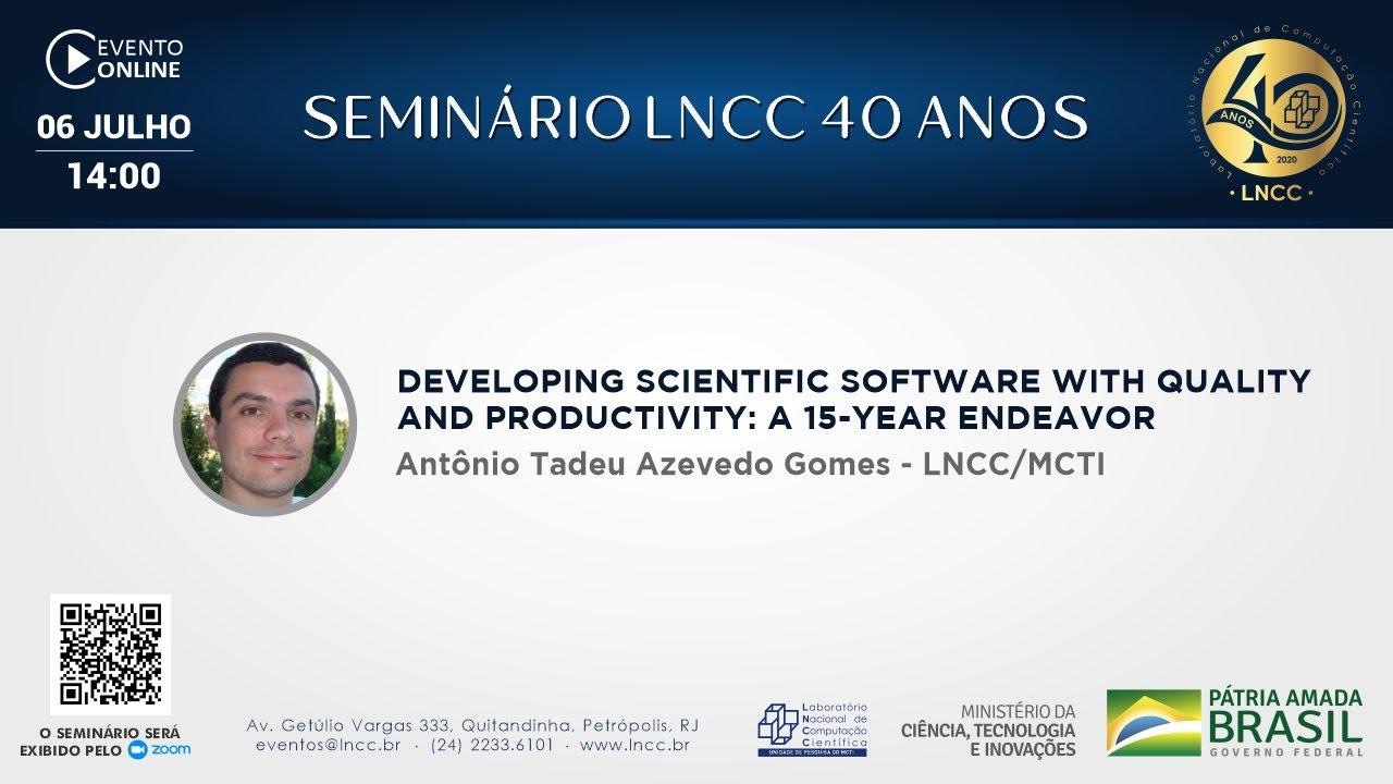 Download 06/07/2020 - Seminário LNCC 40 anos - Antônio Tadeu Gomes (LNCC/MCTI)
