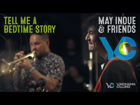 TELL ME A BEDTIME STORY – MAY INOUE & FRIENDS 井上銘 Jay Phelps, Jason Rebello, Kaz Rodriguez,  Davide