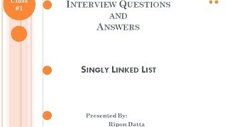 Interview Questions and Answers : Singly Linked List