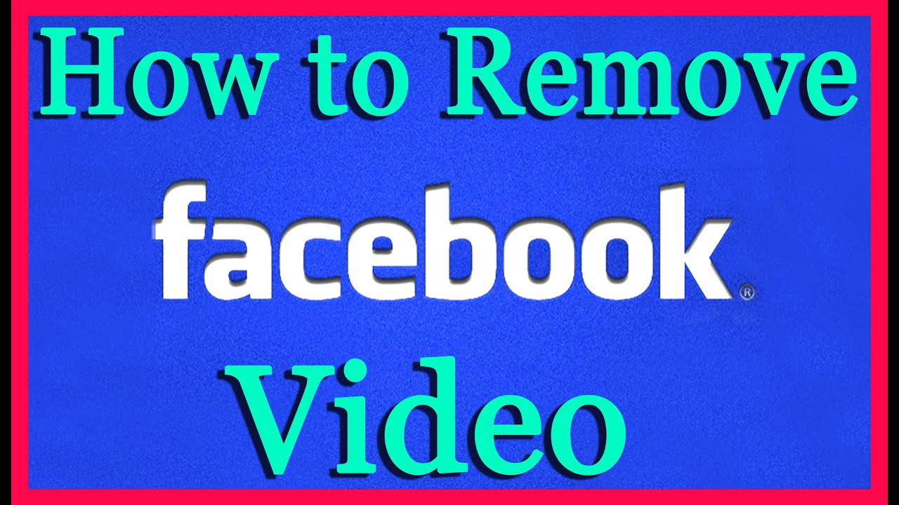 How to removedelete my video on facebook youtube how to removedelete my video on facebook ccuart Image collections