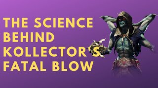 The science behind Kollector's Fatal Blow