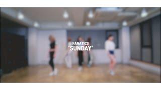 FANATICS(파나틱스) 'SUNDAY' DANCE PRACTICE