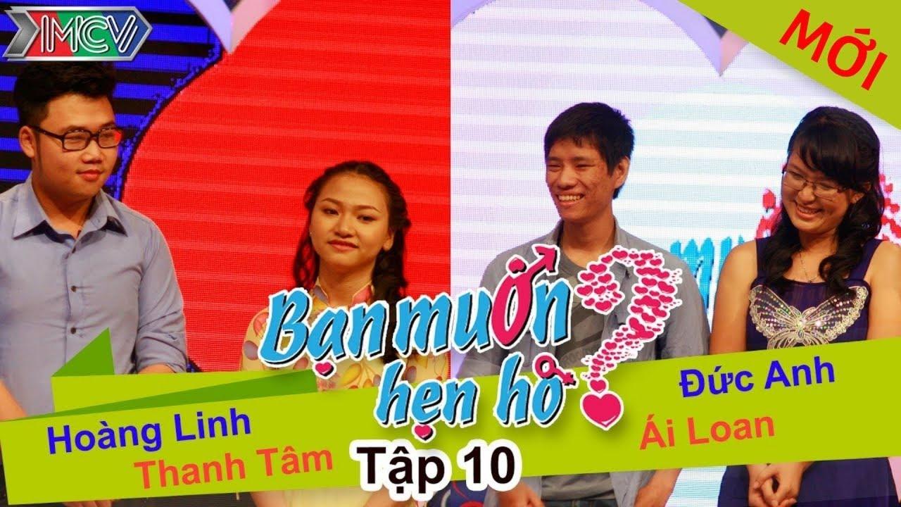 BẠN MUỐN HẸN HÒ #10 UNCUT | Đức Anh – Ái Loan | Hoàng Linh – Thanh Tâm | 120114 💖