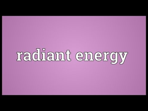Radiant energy Meaning
