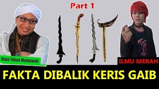 FRONTAL !! Bongkar Fakta Keris Gaib Ft. Buya Yahya Menjawab (Part 1)