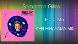 Samantha Gilles - Hold Me (KEN HIRAYAMA MIX)