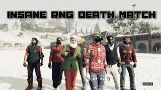 GTA 5 Online - INSANE RNG DEATH MATCH!
