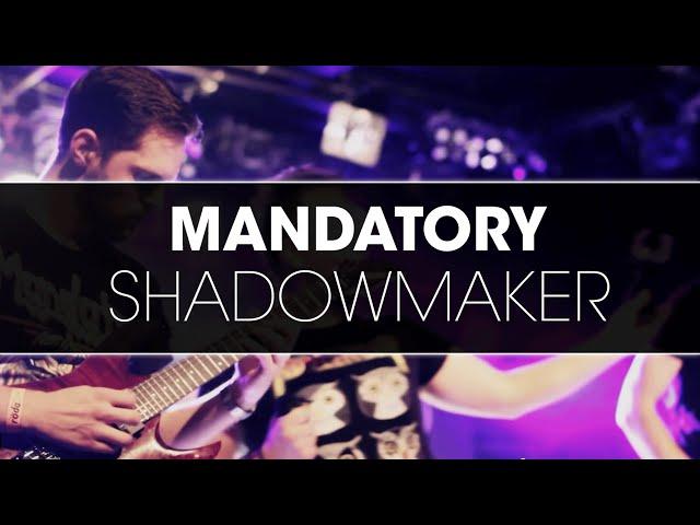 MANDATORY - Shadowmaker [Official Video]