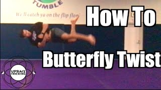 How to Butterfly Twist / B-Twist | Tricking Tutorial