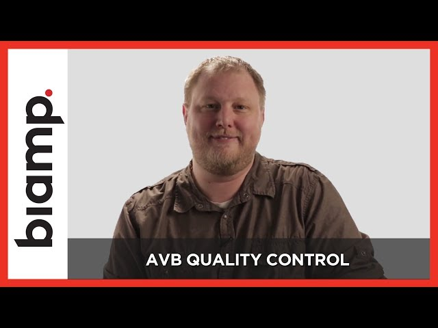 Biamp: AVB Quality Control (Part 5)