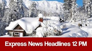 Express News Headlines - 12:00 PM | 3 January 2017