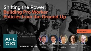 Shifting the Power: Building Pro-Worker Policies from the Ground Up