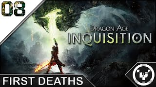 FIRST DEATHS | Dragon Age 03 Inquisition | 08