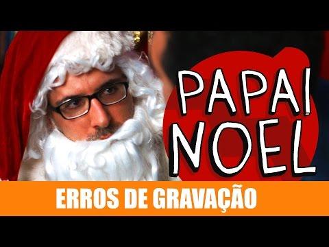 Erros de Gravação – Papail Noel