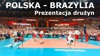 POLSKA - BRAZYLIA - Prezentacja drużyn