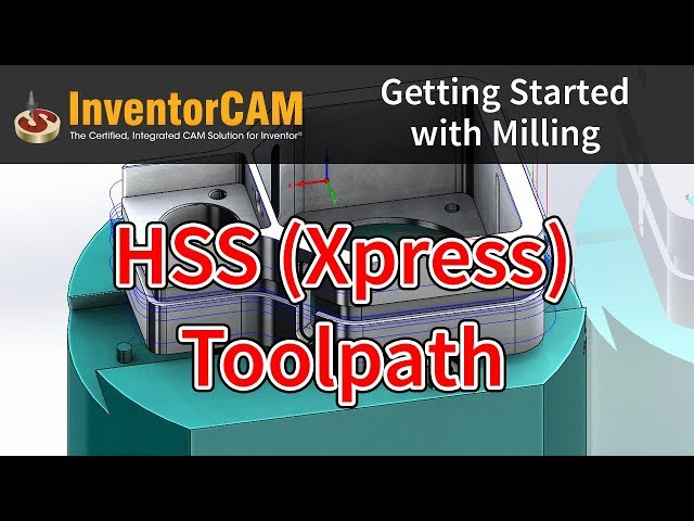InventorCAM Introductory Video 11 HSS Xpress Toolpath