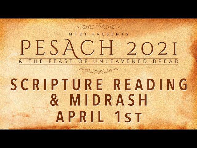 MTOI Feast of Unleavened Bread 2021| Scripture Reading & Midrash | 4-1-2021
