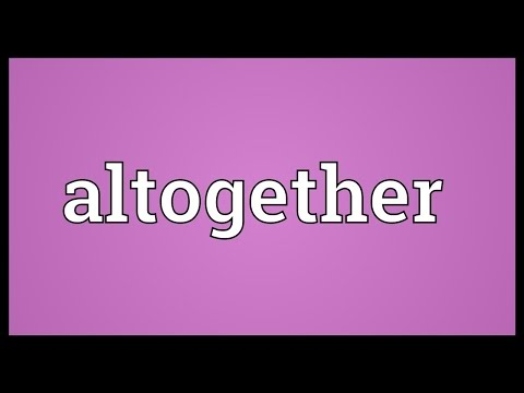 Altogether Meaning